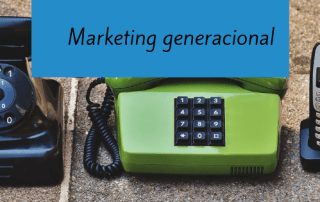 Marketing generacional - conecta y avanza