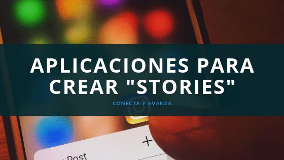 aplicaciones para hacer stories de instagram - conecta y avanza