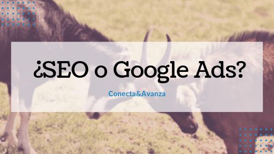 ¿SEO o Google Ads_