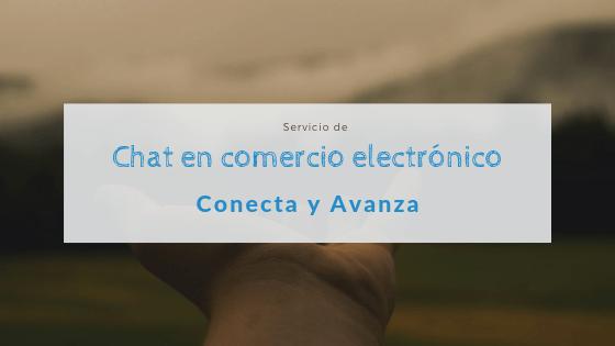 Chat en comercio electrónico - conecta y avanza