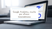 Google Analytics, mucho por ofrecer