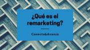 Remarketing, ¿qué es y cómo se aplica?