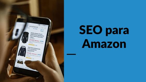 SEO para Amazon - conecta y avanza