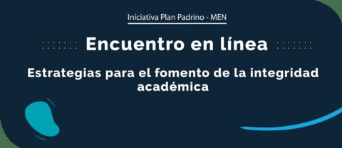 Encuentro en línea: Estrategias para el fomento de la integridad académica