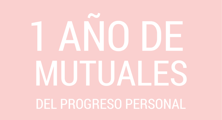 1 año de mutuales basadas en el Progreso Personal