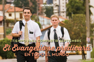 Tiempo para Compartir Septiembre - El Evangelio se predicara en todo el mundo_Conexion SUD