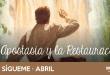 Ven, Sígueme Abril: La Apostasía y la Restauración