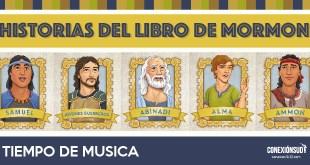 historias del libro de mormon_Tiempo de Musica - Conexion SUD