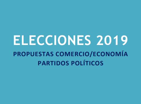 Propuestas comercio programas electorales partidos políticos Elecciones 2019