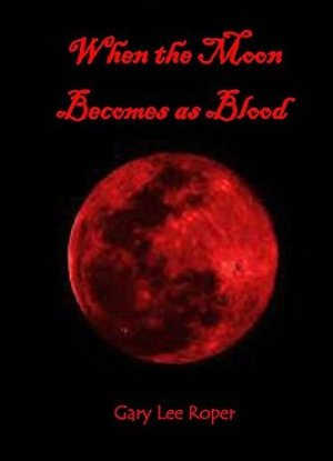 when the moon becomes as blood