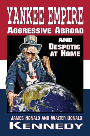 Kennedy brothers book yankee empire agressive abroad rebelshop confederateshop.com