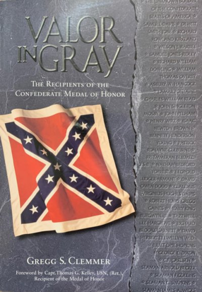 valor in gray: the recipients of the confederate medal of honor