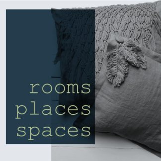 rooms | places | spaces