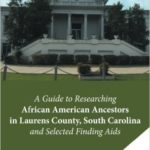 Researching African American Ancestors in Laurens County, South Carolina – Booth 324