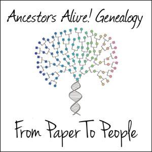 Ancestors Alive! Genealogy Podcast
