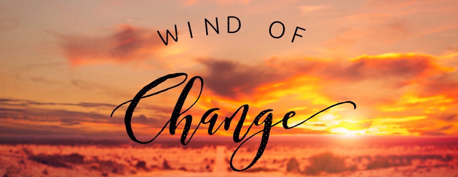 Part Fourteen: Wind of Change