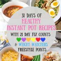 31 Days of Healthy Instant Pot Recipes [21 Day Fix | Weight Watchers Freestyle]