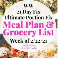 Meal Plan & Grocery List {Week of 2/22/21} | 21 Day Fix Meal Plan | WW Meal Plan