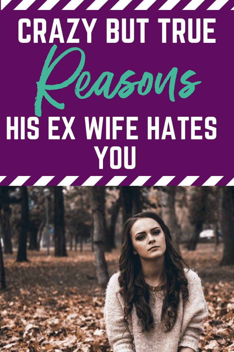 crazy but true reasons his ex wife hates you