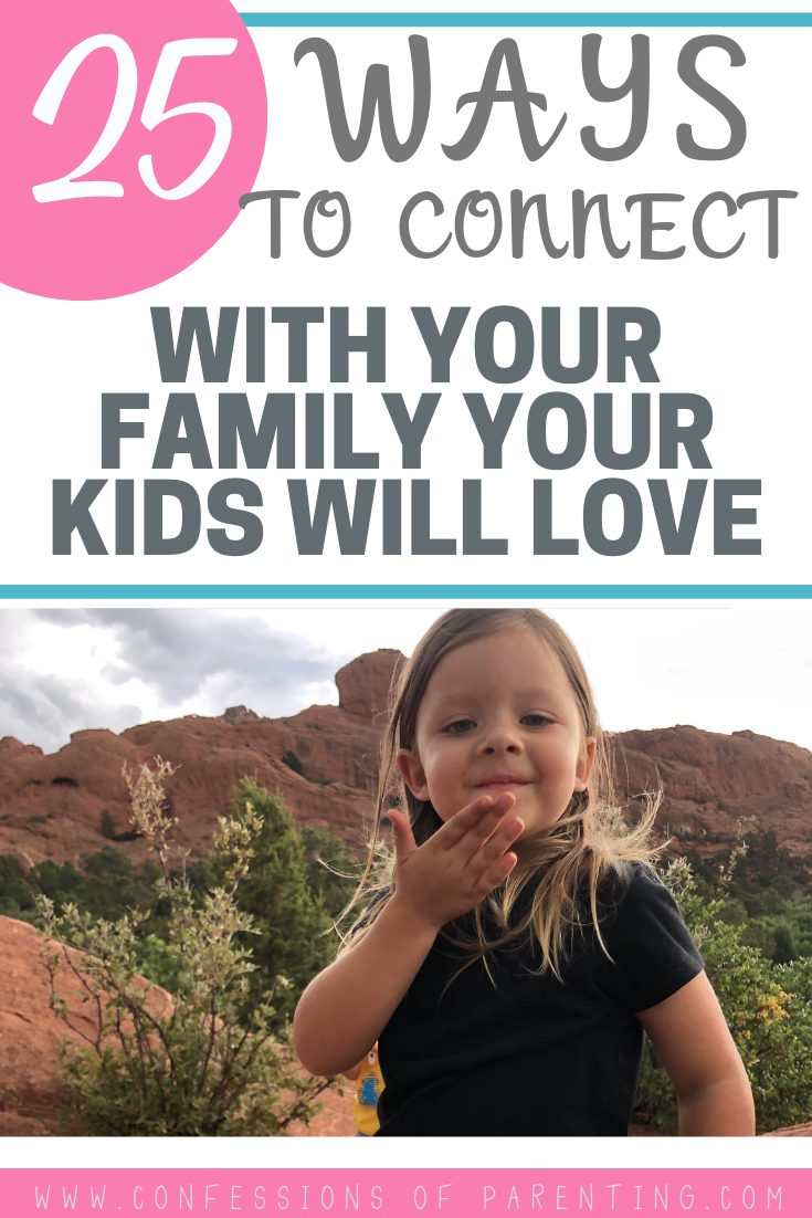 Trying to find ways to have fun and connect with your family? Well, we have 25 super simple ways to connect with your family today!