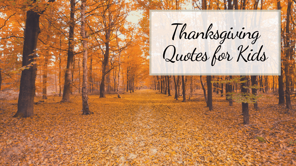picture of fall trees with titled Thanksgiving quotes for kids