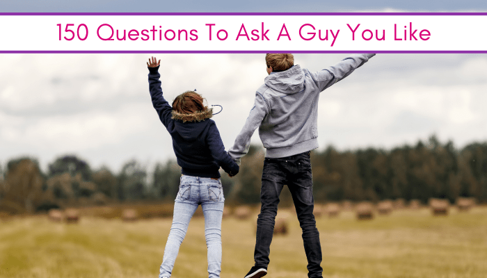 Feature: Questions to ask a guy you like that are teenager appropriate