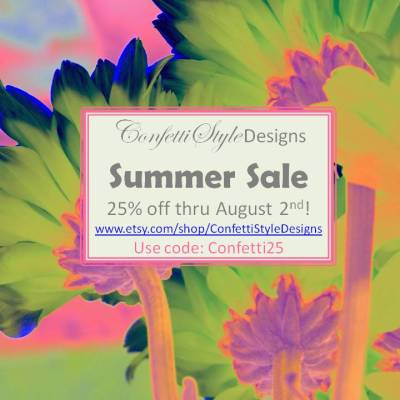 Summer Sale–25% off on the ConfettiStyle Designs Etsy Shop