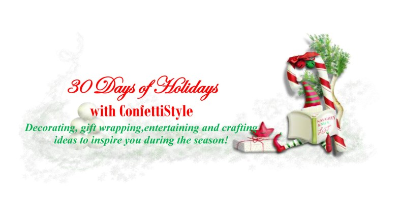 30 Days of Holidays with ConfettiStyle-2