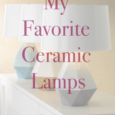 My Favorite Ceramic Lamps