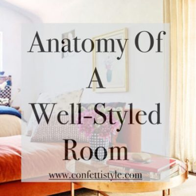Anatomy of a Well-Styled Room