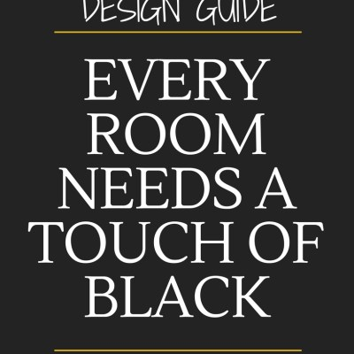 Design Guide:  Every Room Needs A Touch of Black