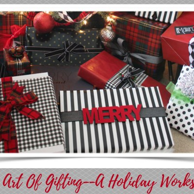 The Art Of Gifting–A Holiday Workshop