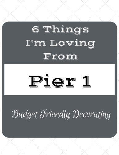 Budget Friendly Accessories from Pier 1