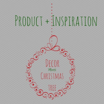 Product + Inspiration:  Decor Meets Christmas Tree