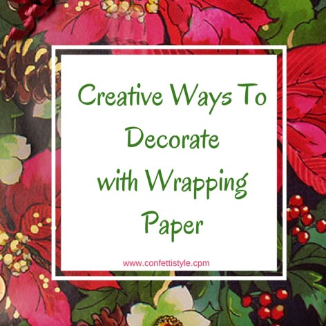 Creative Ways To Decorate With Wrapping Paper