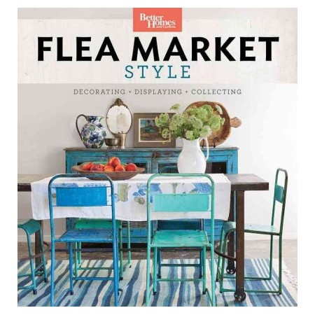 New Entertaining and Design Books for 2017--Flea Market Style by Better Homes and Gardens