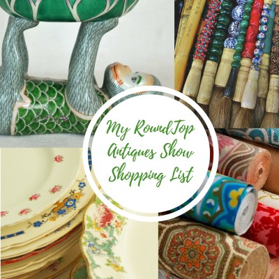 My Round Top Antiques Market Shopping List