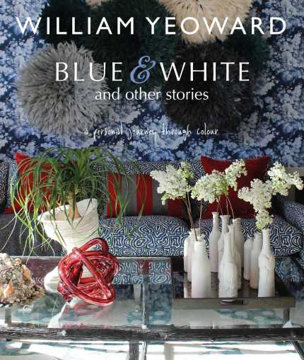 New Design Books: William Yeoward Blue & White