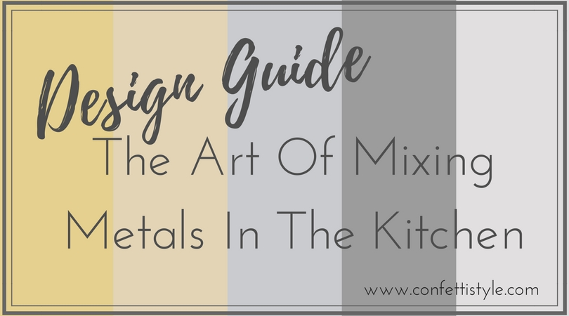 Design Guide:  Mixing Metal Finishes In The Kitchen