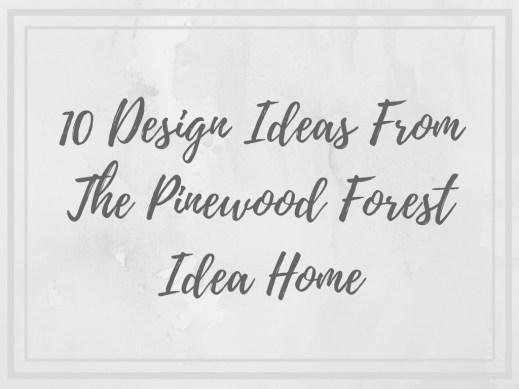 10 Design Ideas From The Pinewood Forest Idea Home