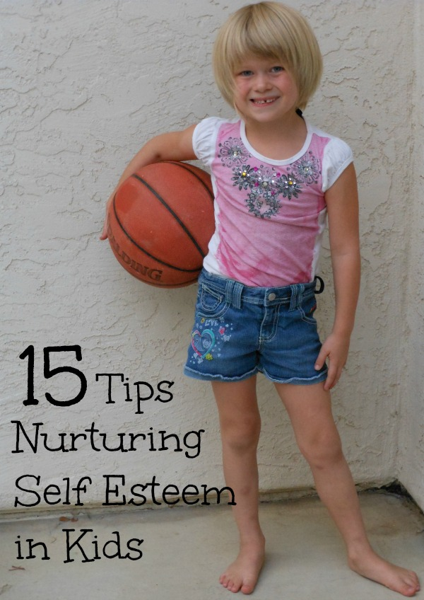 15 tips for building self esteem in kids - I love all of these ideas but especially love #4