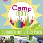 Camp Mom! Summer Activities Pack – 80+ Summer Ideas for Kids