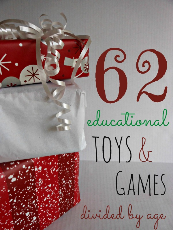 awesome list of educational toys and games -- list is made by real moms and covers kids of all ages!