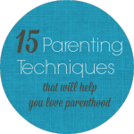 Positive Parenting Techniques that will Help you Love Parenthood