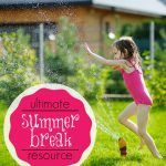 Ultimate Summer Break Resource for Parents