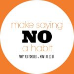 Learning to Say No… So You Can Say YES More Often