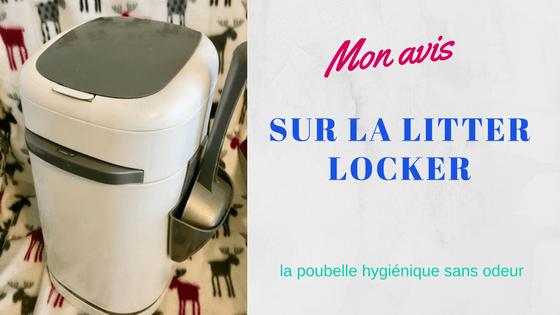 Mon avis détaillé sur la Litter Locker plus la poubelle sans odeur à litière.
