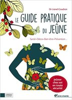 Le guide pratique du jeûne-Santé-détox-bien-être-prévention.