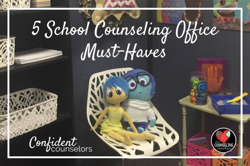 5 School Counseling Office Must Haves