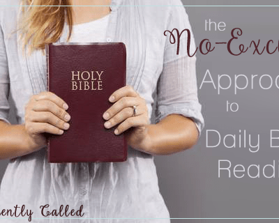 The No-Excuse Approach to Daily Bible Reading